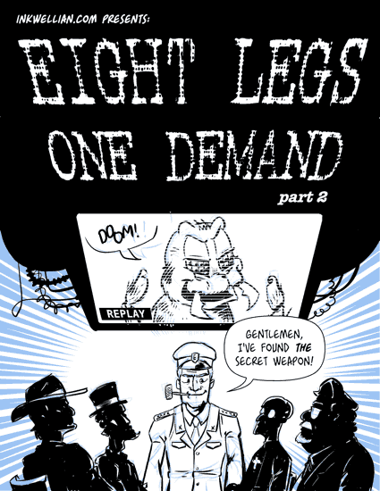 Eight Legs, One Demand; Part 2